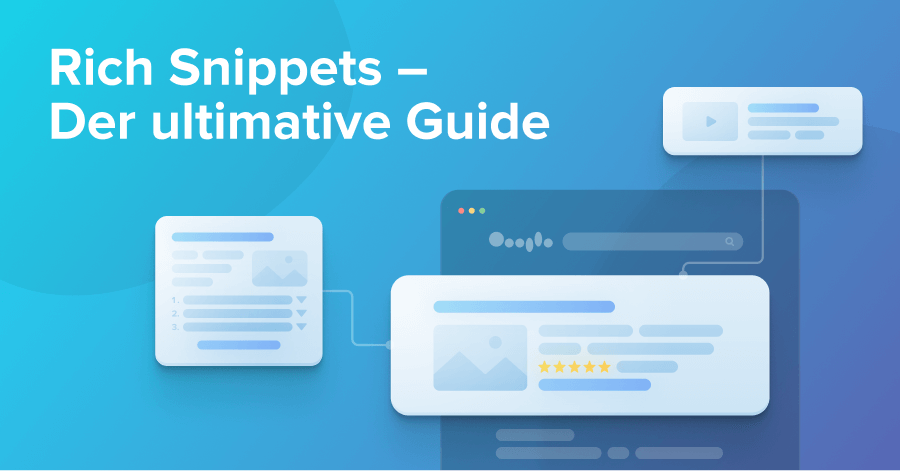 Rich Snippets - Der ultimative Guide