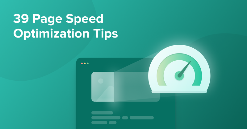 39 Page Speed Optimization Tips