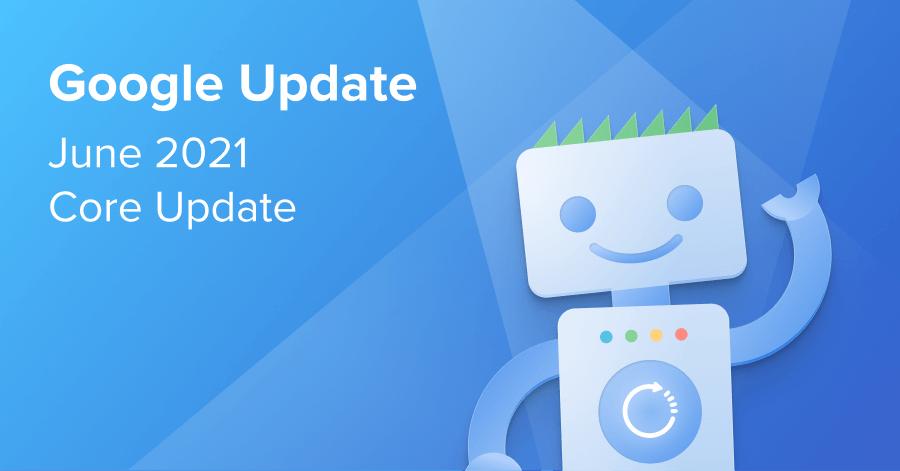 Google June 2021 Main Update